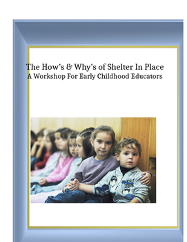The How's & Why's of Shelter In Place: A Workshop for Early Childhood Educators