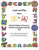 Early Childhood Themes: Learn and Play from Z to A