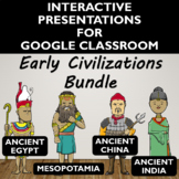 Early Civilizations Activity Bundle for Google Slides- Dis