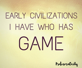 """Early Civilizations """"I Have Who Has"""" Game."""