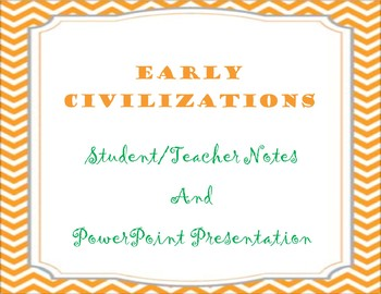 Early Civilizations Notes and PowerPoint Presentation
