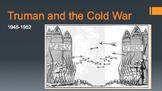 Early Cold War PPT - APUSH New Curriculum Framework - Period 8