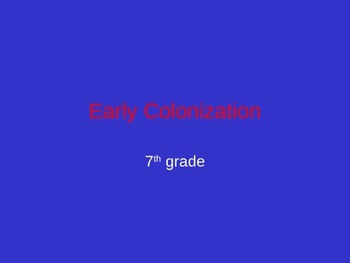 Colonization: 13 colonies Notes- early colonization