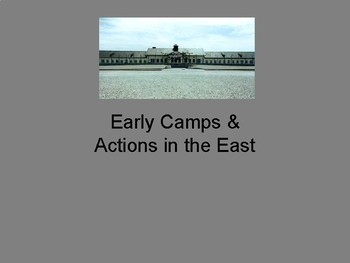 Early Concentration Camps, the Einsatzgruppen & Mobile Gas Vans