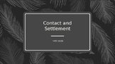 U.S History: Early Contact and Settlement PowerPoint