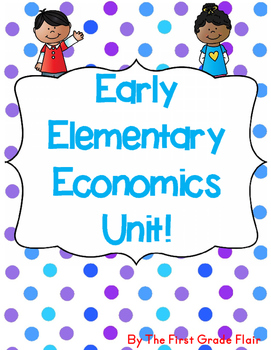 Early Elementary Economics Unit (with assessments)!