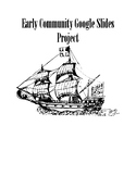 Early European Colonists: Early Community Google Slides Project