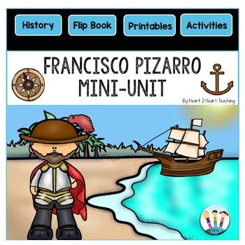 Early Explorers: Francisco Pizarro Mini-Unit & Flip Book for INB's