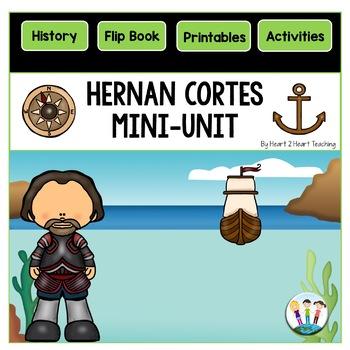 Early Explorers: Hernán Cortés Mini-Unit & Flip Book for INB's