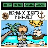Early Explorers: Hernando de Soto Mini-Unit & Flip Book for INB's
