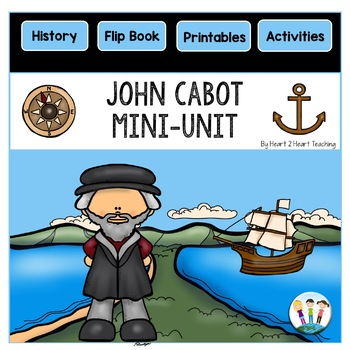 Early Explorers: John Cabot Mini-Unit & Flip Book for INB's