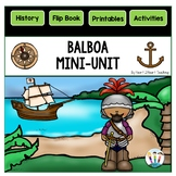 Early Explorers: Vasco Núñez de Balboa Mini-Unit & Flip Book for INB's
