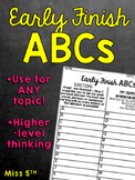 Early Finish ABCs (Show what you know for ANY learned information!)