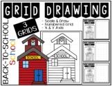 SCHOOL Grid Drawing - NO PREP