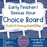 Early Finisher / Genius Hour Choice Board for the 21st Cen