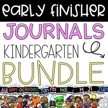 Early Finisher Journal: Year-Round GROWING BUNDLE Above & Beyond Kindergarten