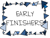 Early Finisher Sign