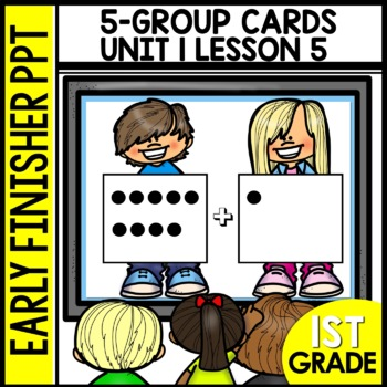 Early Finishers Activities | 5-group cards | Module 1 lesson 5