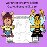 Early Finishers - Create a Bunny in Disguise