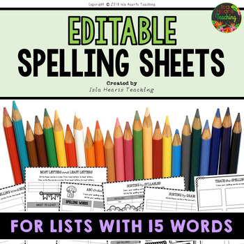 Editable Spelling Worksheets and Spelling Activities (FOR ANY 15 WORD LIST)
