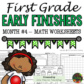 Month #4 Fast Finishers Activities: First Grade Early Finishers Pack (MATH)