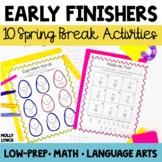 Early Finishers - Spring Break!