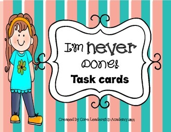 "Early Finishers Task Cards  ""I am NEVER Done!"