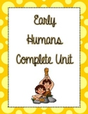 Early Humans Complete Unit