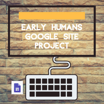 Early Humans Google Site Project