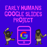 Distance Learning:  Early Humans Google Slides Project