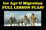Early Humans- Ice Age and Human Migration FULL LESSON PLAN!