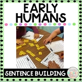 Early Humans Sentence Building Writing Activity