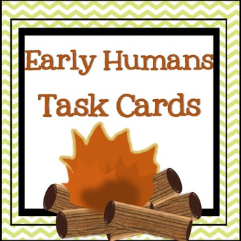 Early Humans Task Cards