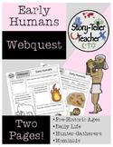 Early Humans Webquest (Hunter-Gatherers, Fire, Cave Art, H