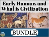 Early Humans and What is Civilization BUNDLE