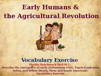 Ancient Civilizations - Early Humans & Agricultural Revolution - Unit Vocabulary