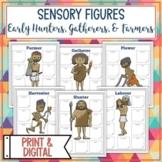 Early Hunters, Gatherers, and Farmers Sensory Figures