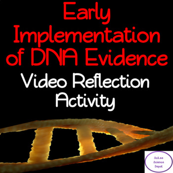 Early Implementation of DNA Evidence: Video Reflection Activity