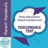 Early Intervention Parent Handout Unit: The Performance Trap