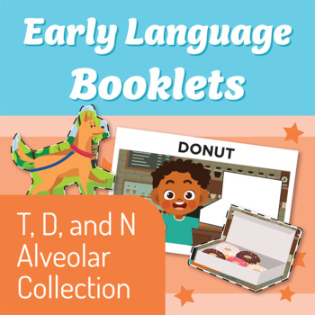 Early Language Booklets: T, D, and N Consonant Collection