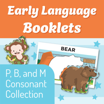 Early Language Booklets: P, B, and M Bilabial Collection