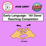 "Early Language Boom Cards: ""All Done"" Teaching Completion"