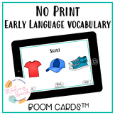 Early Language Vocabulary: No Print Boom Cards
