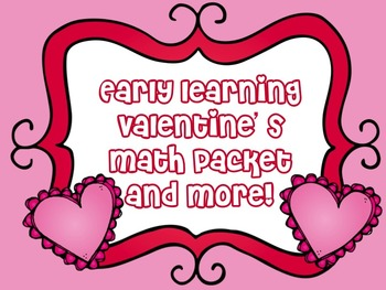 Early Learning Valentine's Math Packet and More!