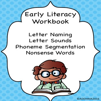 Early Literacy Workbook - Letter Names & Sounds, Phoneme Seg, Nonsense Words