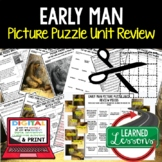Early Man Picture Puzzle Unit Review, Study Guide, Test Pr