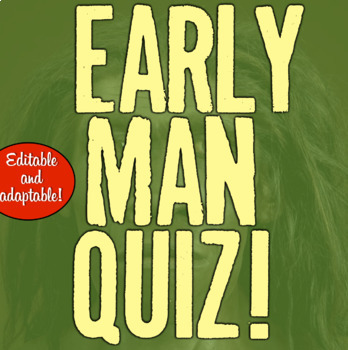 Early Man Quiz: Assess students of Paleolithic, Neolithic, Homo Sapiens, & more!