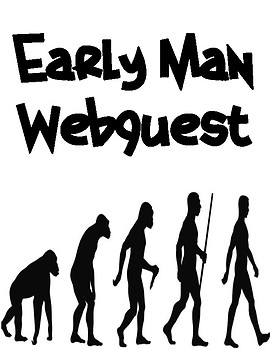 Prehistory: Early Man Webquest