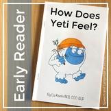 Early Reader: How Does Yeti Feel (AAC, emotions, pre-k, kindergarten)