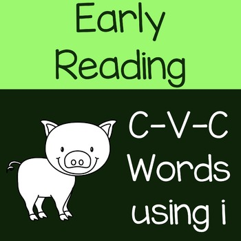 Early Reading CVC Words with Letter I